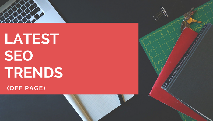 Top Best Off Page SEO Trends & Techniques 2017