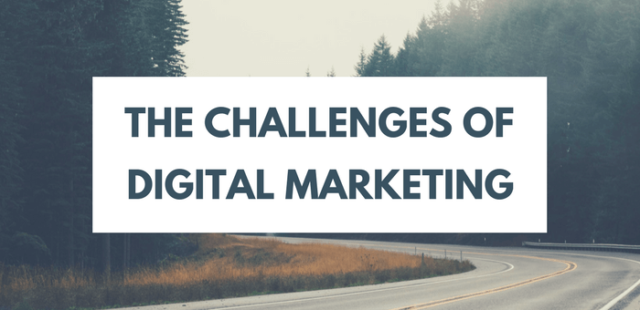 The Challenges of Digital Marketing