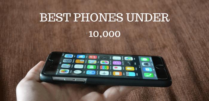 best phone under 10000 in India 2108