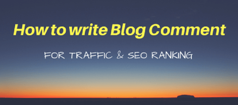Write Great Blog Comments for Traffic and SEO Ranking